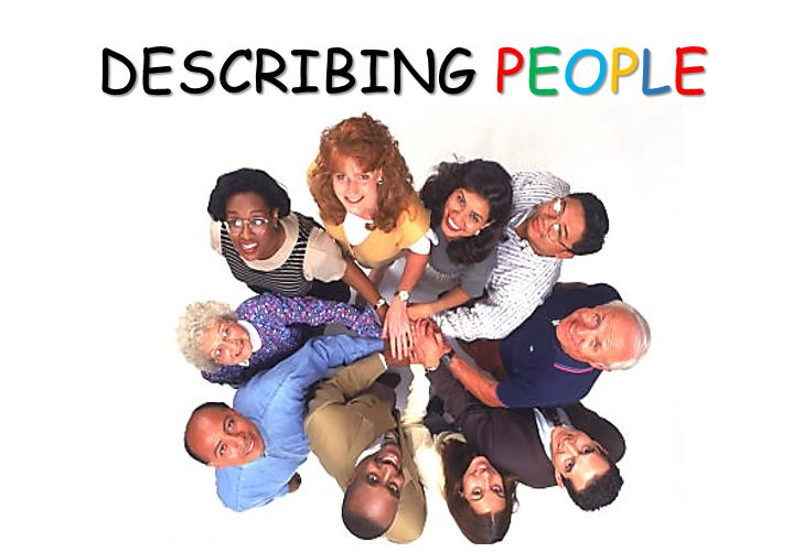 describing people Repeat a: have you seen the new girl in school b: no, i haven't a: she's really pretty b: describe her to me a: she's not too tall b: well, how tall is she.